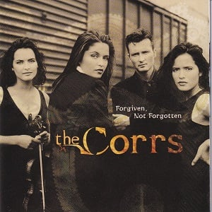Corrs (The) - Forgiven Not Forgotten