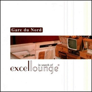 Gare du Nord - In Search Of Excellounge
