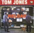 Tom Jones Reload