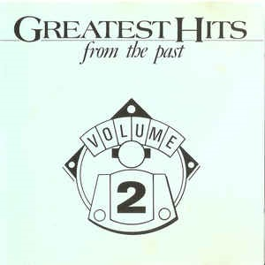 Greatest Hits From The Past Volume 2 - Diverse Artiesten