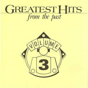 Greatest Hits From The Past Volume 3 - Diverse Artiesten