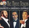 Luciano Pavarotti Jose Carreras Placido Domingo The Three Tenors