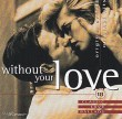 Without Your Love  Classic Love Ballads Diverse Artiesten