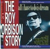 Roy Orbison - The Roy Orbison Story - All I Have To Do Is Dream