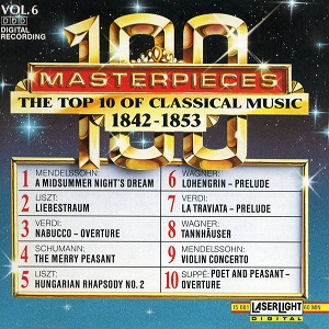 100 Masterpieces Vol. 6 – The Top 10 Of Classical Music 1842-1853