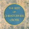 Christopher Cross The Best Of