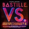 Bastille Vs. (other People's Heartache Pt. Iii)