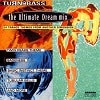 Turn Up The Bass Presents: The Ultimate Dream Mix - Diverse Artiesten