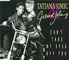 Tatjana Simic & Gerard Joling - Can't Take My Eyes Off You (3 Tracks Cd-Maxi-Single)