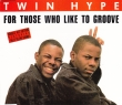 Twin Hype - For Those Who Like To Groove / Do It To The Crowd