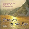 Chris Hinze, Ustad Salamat Ali Khan, Shafgat Ali Khan & Raghumath Seth - Princess Of The Sea