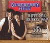 Blueberry Hill - Happy Days Are Here Again - Over 100 Nostalgic Favourites