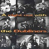 Dubliners (The) - A Night Out With The Dubliners