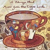 A Putumayo Blend - Music From The Coffee Lands - Diverse Artiesten