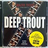 Walter Trout - Deep Trout (The Early Years Of Walter Trout)