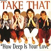 Take That - How Deep Is Your Love (3 Tracks Cd-Single)