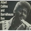 Albert Collins & Barrelhouse - Live