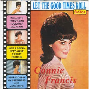 Connie Francis - Let The Good Times Roll
