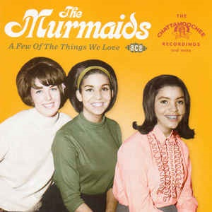 Murmaids (The) - A Few Of The Things We Love