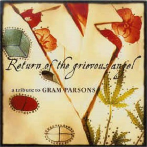 Return Of The Grievous Angel - A Tribute To Gram Parsons - Diverse Artiesten
