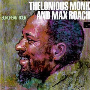 Thelonious Monk And Max Roach - European Tour