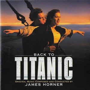 Back To Titanic - Music From The Motion Picture