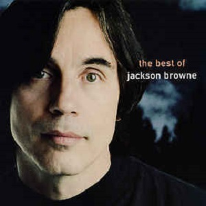 Jackson Browne - The Next Voice You Hear - The Best Of Jackson Browne