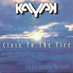 Kayak - Close To The Fire (2 Tracks Cd-Single)