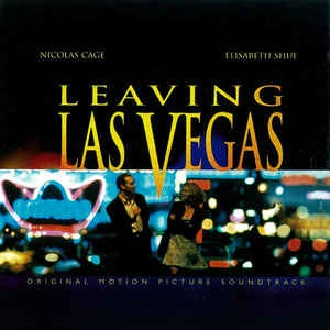 Leaving Las Vegas - Original Motion Picture Soundtrack
