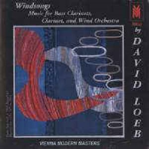 David Loeb - Windsongs: Music For Bass Clarinets, Clarinet, and Wind Orchestra