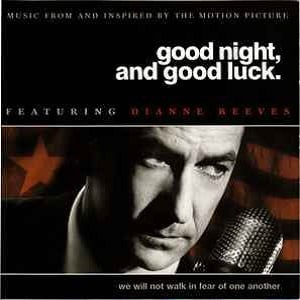Dianne Reeves - Good Night, And Good Luck. (Music From And Inspired By The Motion Picture)