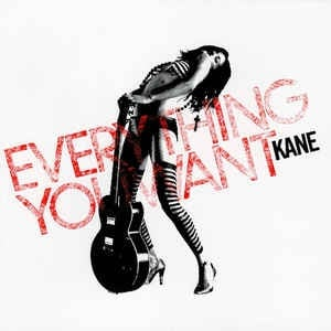 Kane - Everything You Want