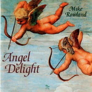 Mike Rowland - Angel Delight