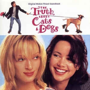 The Truth About Cats & Dogs - Original Motion Picture Soundtrack