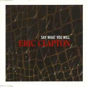 Eric Clapton - Say What You Will (1 Track Promo Cd-Single)