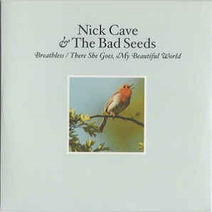 Nick Cave & The Bad Seeds - Breathless / There She Goes, My Beautiful World (3 Tracks Cd-Single)