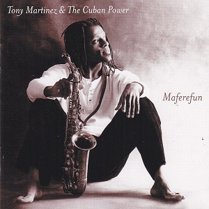 Tony Martinez & The Cuban Power - Maferefun