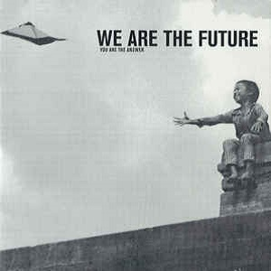 We Are The Future: You Are The Answer - Diverse Artiesten