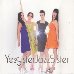 YesSister JazzSister - Listen to Your Sisters