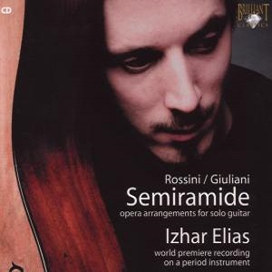 Izhar Elias - Rossini: Sermiramide - Opera Arrangements for Solo Guitar