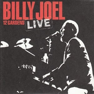 Billy Joel - 12 Gardens Live