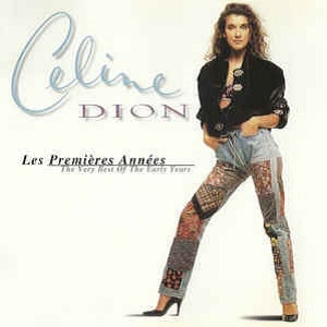 Celine Dion - Les Premières Années (The Very Best Of The Early Years)
