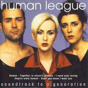 Human League - Soundtrack To A Generation