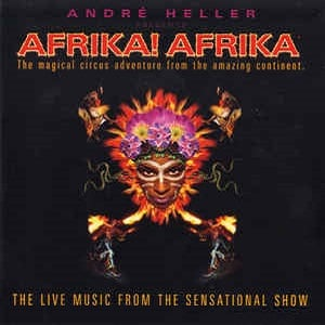 Afrika! Afrika! Orchestra (The) - André Heller Presents: Afrika! Afrika! The Magical Circus Adventure From The Amazing Continent