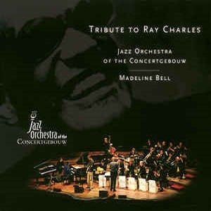 Jazz Orchestra Of The Concertgebouw - Madeline Bell - Tribute To Ray Charles