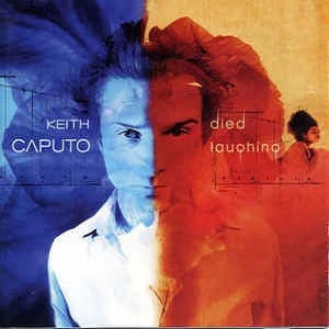 Keith Caputo - Died Laughing