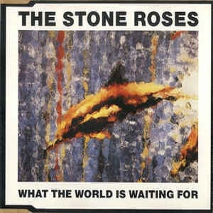 Stone Roses (The) - What The World Is Waiting For (3 Tracks Cd-Single)