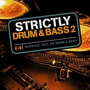 Strictly Drum & Bass 2 - Diverse Artiesten