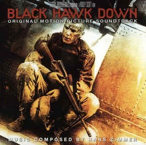 Black Hawk Down (Hans Zimmer) - Original Motion Picture Soundtrack