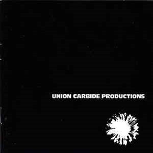 Union Carbide Productions - Financially Dissatisfied Philosophically Trying